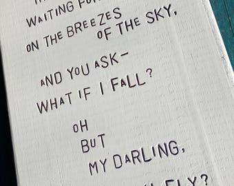 WiLDWoRDS -wood art block- THeRe iS FReeDoM WaiTiNG FoR YoU oN THe BReeZeS oF THe SKY...oH BuT MY DaRLiNG, WHaT iF YoU FLY?