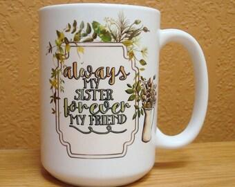Sister Coffee Mug   Bridesmaid Gift   Sister Gift   Sister Birthday Gift   Best Friend Sister Gift   Always My Sister