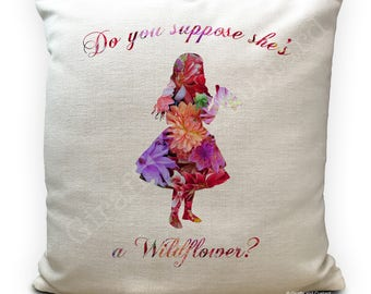 Alice in Wonderland Cushion Cover, Vintage Mad Hatter Tea Party, Home Decor Quote Do you suppose she's a wildflower - 40cm 16 inches