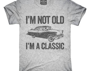 I'm Not Old I'm A Classic Funny Classic Car T-Shirt, Hoodie, Tank Top, Gifts