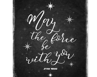 May the Force be with You - Star Wars Quote