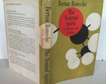 1960 Portrait of Alcohol Rare 1st Ed - The Neutral Spirit - Berton Roueche HC/DJ Book Medical History Myth Psychology Science Alcoholism