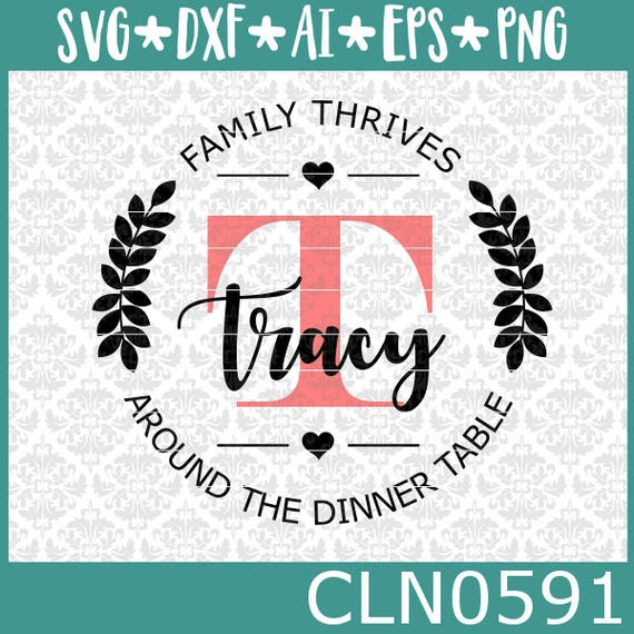 CLN0591 Family Thrives Around The Dinner Table Name Frame SVG DXF Ai EPs PNG Vector Instant Download Commercial Cut File Cricut Silhouette