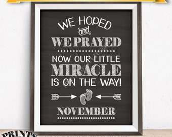 Pregnancy Announcement, Hoped & Prayed Now Our Little Miracle is on the Way in NOVEMBER Dated Chalkboard Style PRINTABLE Reveal Sign <ID>