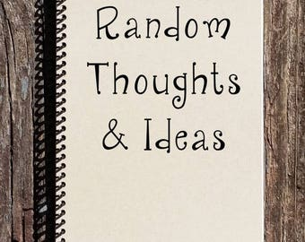 SALE - Random Thought and Ideas - Ideas Notebook - Ideas Journal - Journal - Notebook - Sketchbook - Thoughts and Ideas