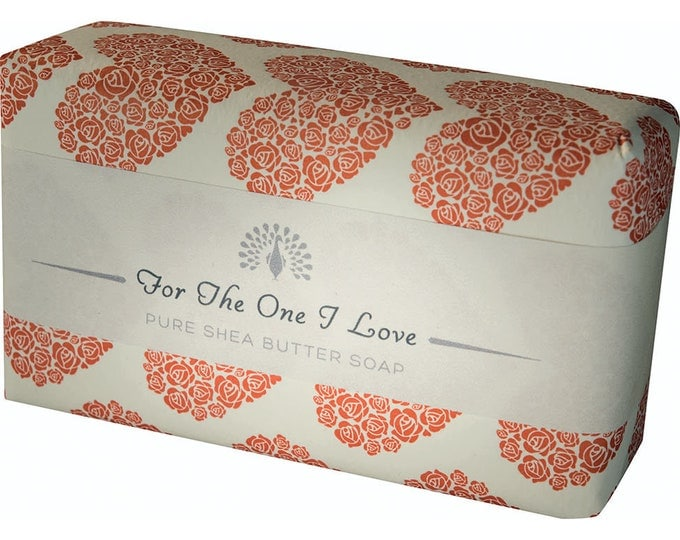For The One I Love Soap Shea Butter Pure Indulgence Bath Soap-200g- Ideal Gift For Mom- Her-Dad- Him -Birthday - or Just For You