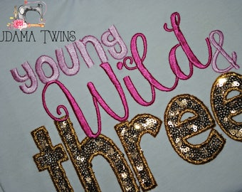 Young Wild & Three Birthday Shirt, 3rd Birthday Shirt, third birthday outfit, sequined embroidered 3rd bday t-shirt