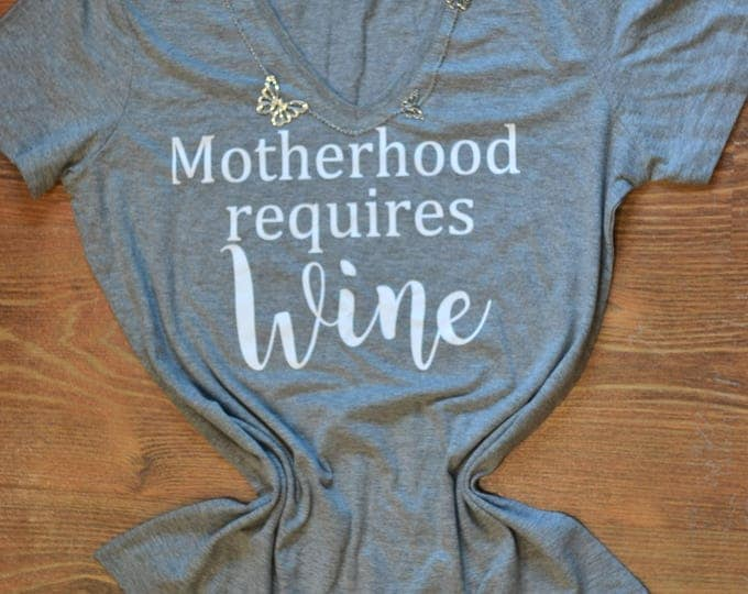 wine tshirt funny mom tshirt motherhood shirt motherhood tshirt V neck shirt gifts for new moms funny mom tee mom life shirt christmas gift