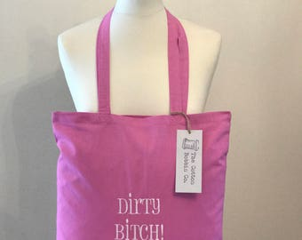 Dirty Bitch Shopper Tote Bag 100% Cotton Long Handled Bag Gifts for Her Sweary Gifts Funny Gifts Rude Bag