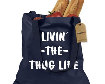 Living The Thug Life Shopping Tote Bag