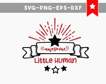 awesome little human svg, toddler svg, onesie svg cute kids svg cricut designs, svg files for cricut, dxf files iron on svg, vinyl cut files