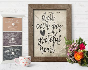 Start Each Day with a Grateful Heart - Inspirational Quote Print - Wall Art - Printable Wall Art - Digital Print - Farmhouse Style Art
