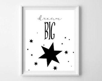 Dream Big PRINTABLE - Modern Nursery Wall Art - Black and White Nursery Print - Modern Nursery Decor - Dream Big Print - Kids Room Decor