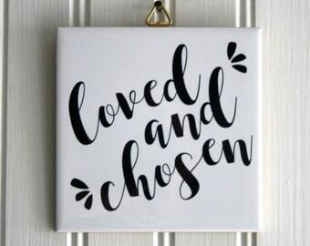 Loved And Chosen Tile Art