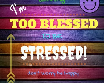 Too Blessed to Be Stressed Poster Inspirational Christian Wall Art Print