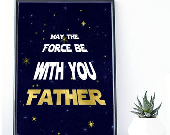 Printable Father's Day Card, May the Force be with you,Wall Art Print,5x7 Card,Instant Download,Poster Print, Star Wars father's day card,