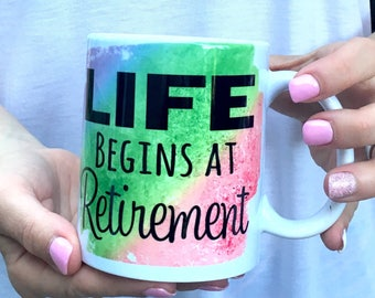 life begins at retirement, coffee Mug, Friend Gift, Coworker Gift, Sarcastic Mug, Retirement Gift, Retirement Mug, Retired Mug, Retired Gift