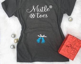 Christmas Maternity, Christmas Pregnancy Announcement, Mistle Toes, Maternity Christmas Shirt, Pregnancy Announcement Shirt, Pregnant af