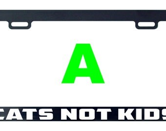 Cats not kids funny license plate frame tag holder