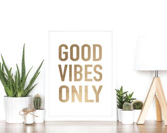 Good Vibes Only - Rose Gold Foil Print - Gift Idea - Inspirational