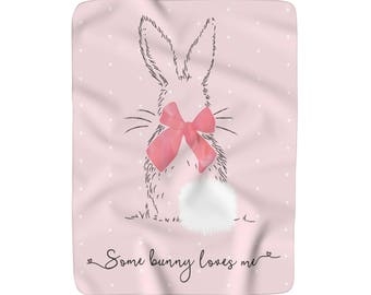 Some Bunny Loves Me Blanket