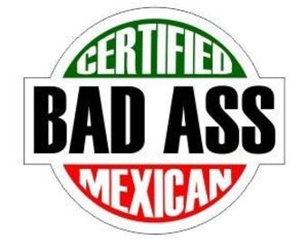 "Cerified Badass Mexican (6 Pack) 2"" round W/G/B/R Full Color Printed Vinyl Decal Hard Hat Helmet Window Sticker"
