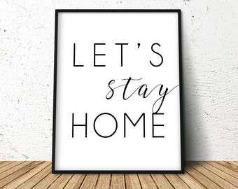 Lets Stay Home, Lake House Decor, Lets Stay Home Art, Lets Stay Home Printable, Lets Stay Home Sign, Housewarming Gift for Couple