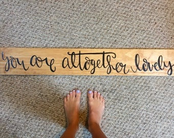 You are Altogether Lovely wooden sign