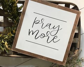 11.25x11.25| pray more| wood sign| farmhouse| modern farmhouse| wall decor