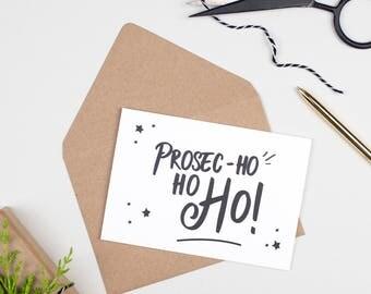 Prosec-Ho-Ho-Ho Christmas Card - Funny Christmas Card - Prosecco Card