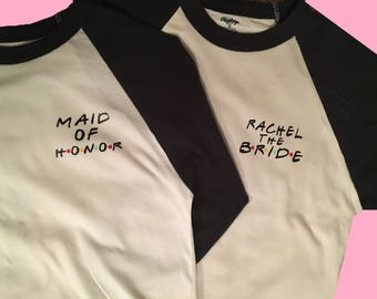 Friends Theme Bridesmaid Shirts!