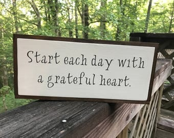 Start each day with a grateful heart. - Great reminder for all of us!