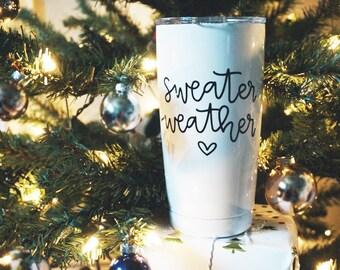 Sweater Weather / YETI 20 oz Tumbler / Custom Color