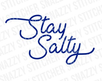 Stay Salty SVG. cut file.