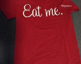 Eat Me.