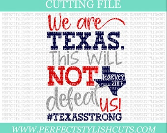 We Are Texas This Not Defeat Us SVG, DXF, EPS, png Files for Cutting Machines Cameo or Cricut - Texas Svg, Texas Strong Svg, Harvey Svg