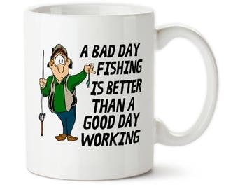 Coffee mug, A Bad Day Fishing, Better Than A Good Day Working, retirement gift, gift for fisherman, fishing gift