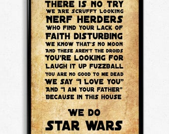 In this house...we do STAR WARS - movie quote art print - movie saying art - use the force, nerf herders, there is no try, I am your father.