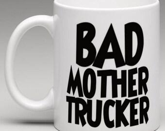 Bad Mother Trucker Mug - Lorry / Truck Drivers Mug