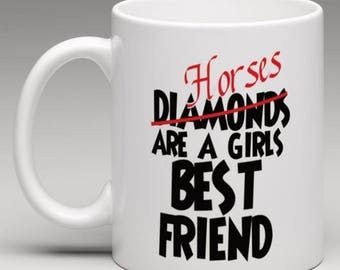 Horses not Diamonds are a girls Best Friend  - Novelty Mug
