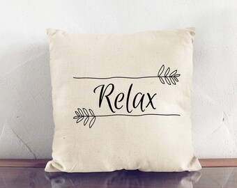 Relax Pillow, Throw Pillow, Word Pillow, Pillow With Saying, Phrase Pillow