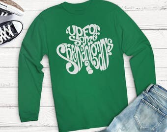Up For Some Shenanigans - St. Patricks Day Shirt - St Pattys Day - Drinking Shirt - St Paddy's Day Shirt - Shenanigan Enthusiast
