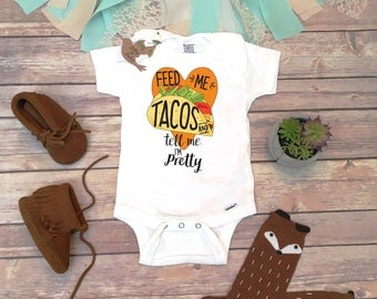 Feed Me Tacos And Tell Me Im Pretty Onesie®, Baby Shower Gift, Baby Girl Clothes, Funny Onesies, Taco Onesie, Cute Baby Onesies,Hipster Baby