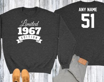 51 Year Old Birthday Sweatshirt Limited Edition 1967 Birthday Sweater 51st Birthday Celebration Sweater Birthday Gift