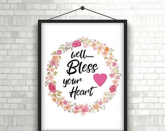 Well Bless your Heart print, Southern wall decor, Southern saying print, Printable southern slang sign, Southern quote sign,Instant download