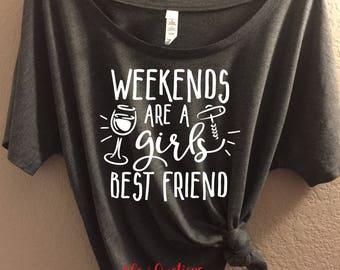 Weekends are  Girls Best Friend - Bella Canvas Slouchy Tee - Girls weekend shirt, girls weekend tank, girls trip tanks, cute custom tee