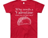 Who Needs a Valentine When You Can Have Tacos Youth T-Shirt - 8-12 Years