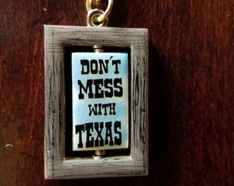Don't Mess With Texas Key Chain