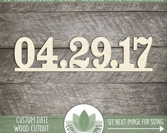 Custom Date Wood Cut Shape, Wooden Date Sign, Wedding Date Wood Sign, Photo Prop Date Sign, Laser Cut Personalized Date