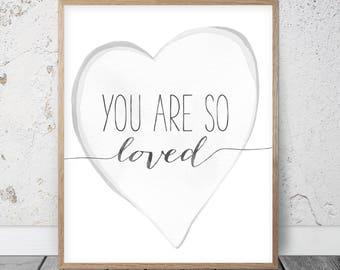 You Are So Loved, Nursery Wall Art, Nursery Print, Love Print, Digital Nursery Art, Grey and White Nursery, Nursery Art Prints, Instant Art